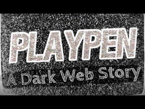 Playpen - Creepypasta | Scary Dark Web Stories | Unfriended: Dark Web Competition | Deep Web