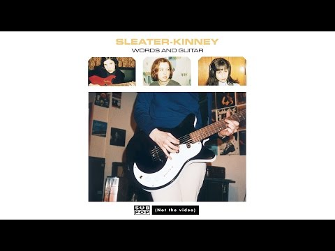 sleater kinney words and guitar