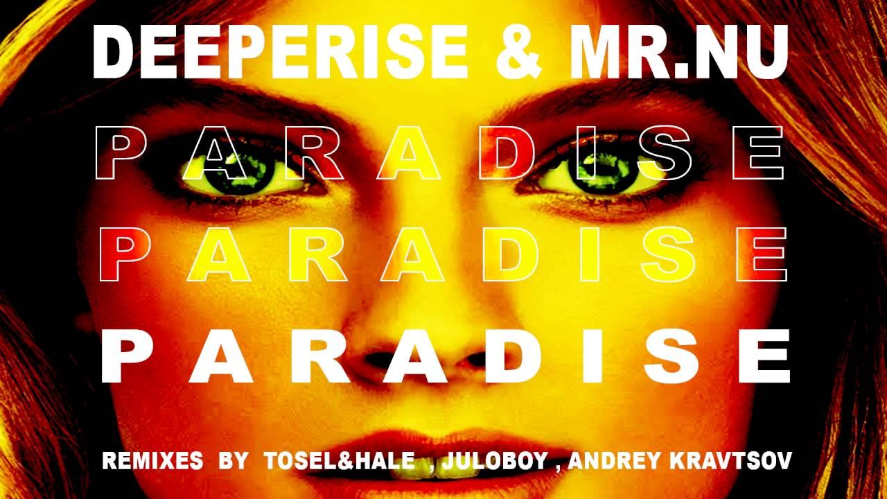 Deeperise Mr Nu Paradise Tosel Hale Remix Youtube