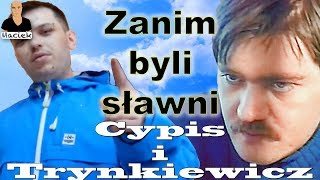 Cypis i Trynkiewicz?