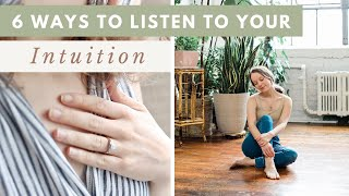 How to Listen t๐ your INTUITION | 6 strategies to trust your inner wisdom