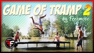 GAME OF TRAMP #2 | Freemove