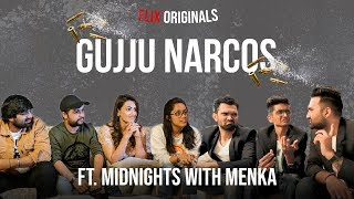 GUJJU NARCOS FT. MIDNIGHTS WITH MENKA