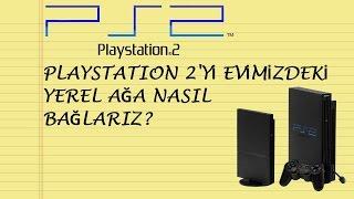 Playstation 2'yi Evimizdeki Yerel Ağa Bağlamak