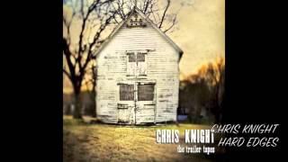 Chris Knight hard edges YouTube Videos