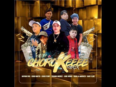 Choro Kee Remix - Bayronfire ft. Adan La Amenaza, Jhon Jairo, BabyFlow, Chiko Mateo, Chiko Ferny y Yohann