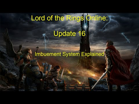 Lotro Update 16: Imbuement System Explained