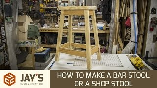 How To Make A Bar Stool or a Shop Stool