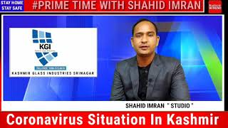 #KashmirCoronaUpdate:Watch Special Story on Covid Situation In Kashmir With Shahid Imran.