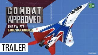 The Swifts and the Russian Knights, Half a Century Combined (Trailer) Premiere 03/09
