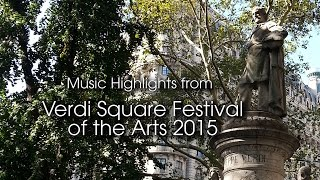 Verdi Square Festival of the Arts Musical Highlights 2015