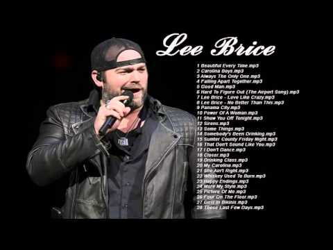 Lee Brice : The Greatest Hit - The Best Songs Collection of Lee Brice