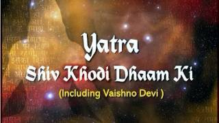 Uttrakhand Ki Char Dham Yatra - Yatra Shiv Khodi Dham (Including Vaishno Devi)