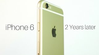iPhone 6 - 2 Years Later