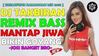 Gambar cover DJ TAKBIRAN REMIX BASS MANTAP JIWA BIKIN GOYANG 2018