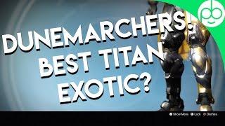 Dunemarchers - The Best Titan Exotic?