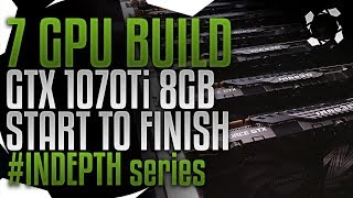 7 GPU GTX 1070Ti Mining rig Build, Start to Finish #INDEPTH Series