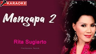 Download Rita Sugiarto - Mengapa Dua (Karaoke)
