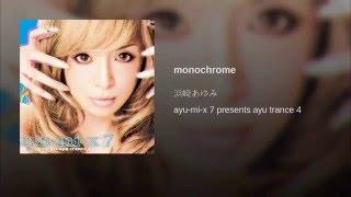 monochrome (Remo-con classic trance Remix) (ayu-mi-x 7 presents ayu trance 4)