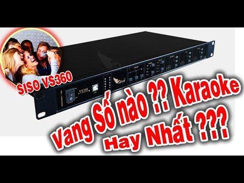 Vang Số Siso VS360 Karaoke Hay Nhất !! Hàng Chiến Cho Dân Làm Show Đám Cưới