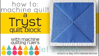 How to: Machine Quilt a Tryst Quilt Block-With Natalia Bonner-Let's Stitch a Block a Day- Day 110