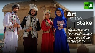 Art at the Stake. Afghan artists risk lives to return style, music, and culture to their country