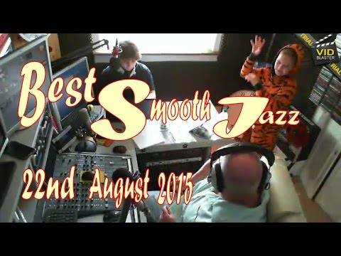 Best Smooth Jazz (22nd August 2015) Host Rod Lucas