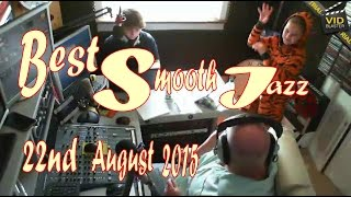 Best Smooth Jazz (22nd August 2015) Host Rod Lucas