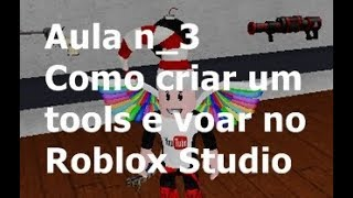 How to create a tool with the power to fly in Roblox Studio