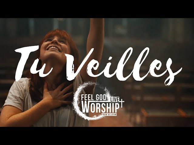 Feel God - Tu veilles