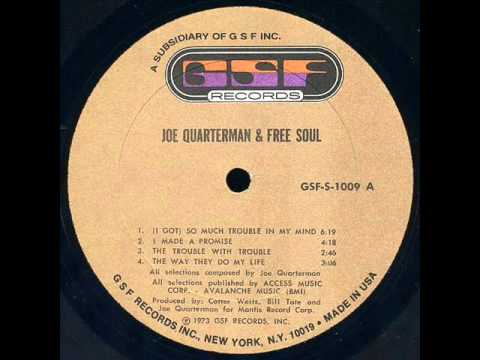 Sir Joe Quarterman & Free Soul - I've Got So Much Trouble On My Mind