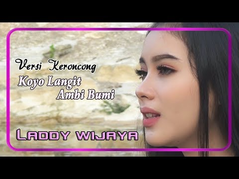 Laddy Wijaya - KOYO LANGIT AMBI BUMI Versi Keroncong       Official Video