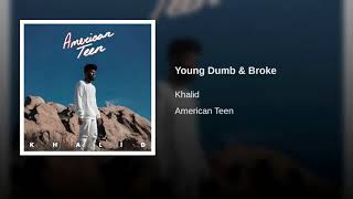 Khalid - Young Dumb & Broke (Slowed)
