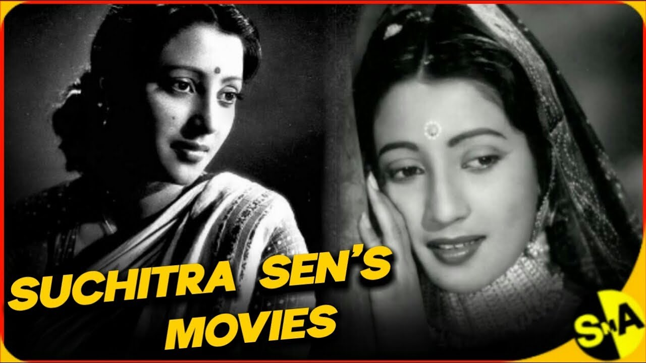 Suchitra Sen All Movies List In 2020 By Shan Mohammad Ansari Youtube