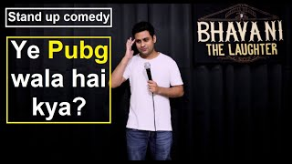 Ye Pubg wala hai kya? | Stand up comedy by Bhavani Shankar | Bhavani the Laughter