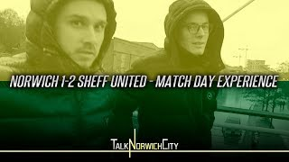 NORWICH 1-2 SHEFFIELD UNITED - MATCH DAY EXPERIENCE