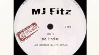 MJ FITZ BOOTLEG - Bob Sinclar Love Generation *FREE DOWNLOAD*.m4v
