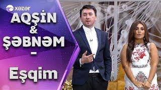 Aqşin Fateh & Şəbnəm Tovuzlu - Eşqim