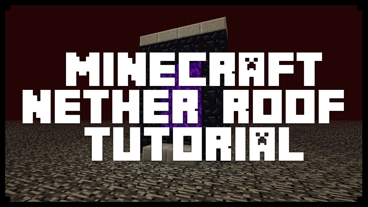 Minecraft Easy Nether Roof Tutorial Youtube