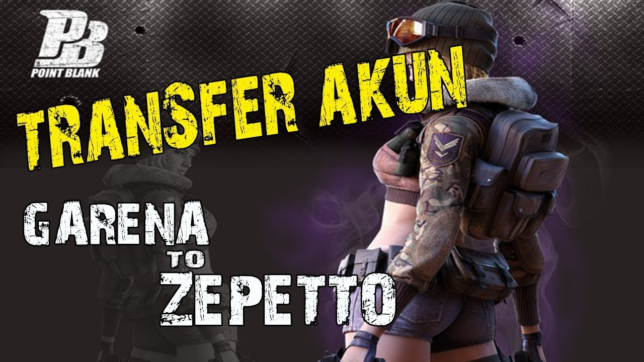 Cara Transfer Akun Pb Garena Ke Zepetto Youtube