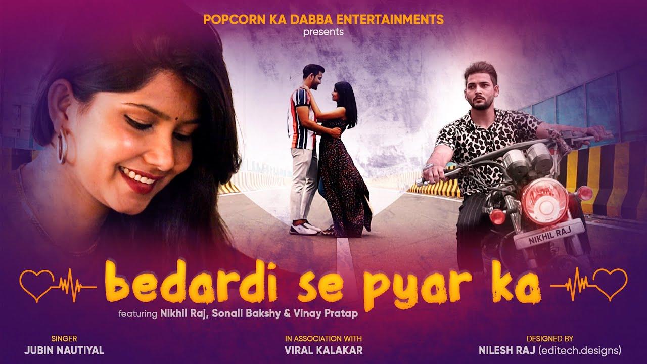 Bedardi Se Pyar Ka   Cover Song   Jubin Nautiyal   Feat. Nikhil Raj & Sonali Bakshi