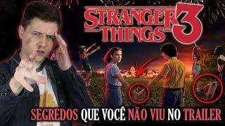STRANGER THINGS 3 - Todos SEGREDOS que você NÃO PERCEBEU no TRAILER (Analise do Trailer)