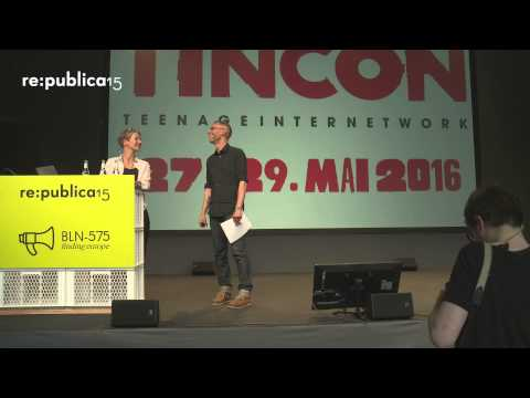 re:publica 2015 - Tanja & Johnny Haeusler: TINCON – teenageinternetwork #butterbeidiefische on YouTube