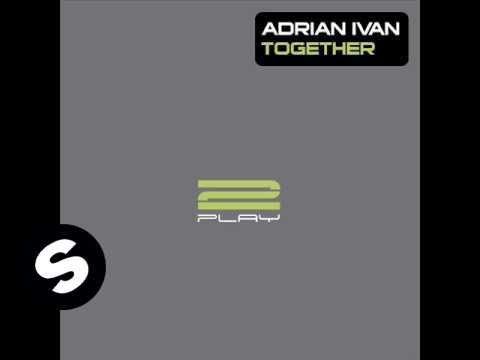 Adrian Ivan  Together Radio Edit