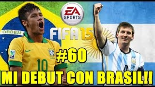 FIFA 15 Road to Glory | BRASIL - ARGENTINA!!! MENUDO DEBUT!! #60