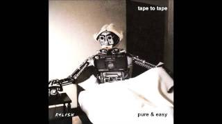 Tape to Tape - Pure & Easy (Black Strobe Remix)