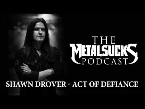 ACT OF DEFIANCE's Shawn Drover on the MetalSucks Podcast #113