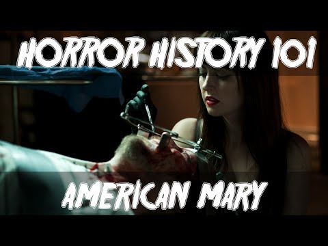 American Mary (2012) Review/Retrospective: Horror History 101: Episode 5