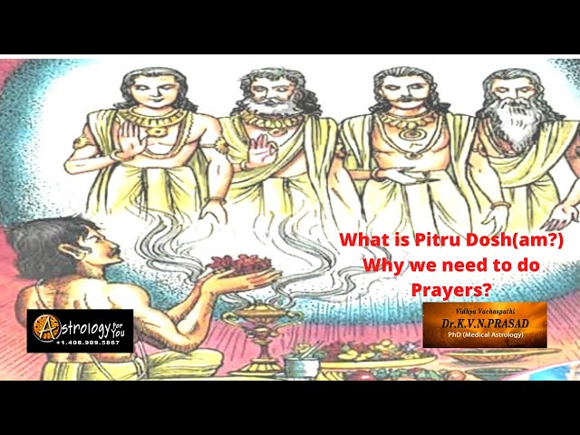 What is Pitru Dosh(am?) Why we need to do Prayers? How to identify Pitru Dosh?