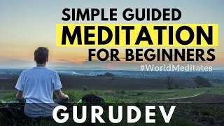 Simple Meditation For Beginners | Gurudev (04.07.2020 - Evening)